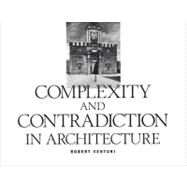 Complexity and Contradiction in Architecture: Complexity and Contradiction in Architecture by Venturi, Robert, 9780870702822