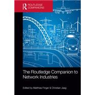 The Routledge Companion to Network Industries by Finger; Matthias, 9781138782822