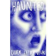 Haunted by PALAHNIUK, CHUCK, 9781400032822