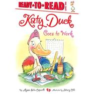 Katy Duck Goes to Work by Capucilli, Alyssa Satin; Cole, Henry, 9781442472822