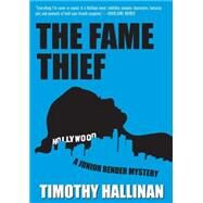 The Fame Thief by HALLINAN, TIMOTHY, 9781616952822