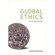 Global Ethics: An Introduction by Widdows; Heather, 9781844652822