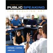 Public Speaking The Evolving Art (with MindTap™ Speech Printed Access Card) by Coopman, Stephanie J.; Lull, James, 9781285432823