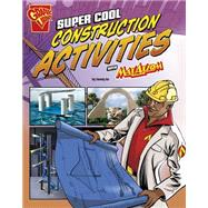 Super Cool Construction Activities With Max Axiom by Enz, Tammy; Baez, Marcelo, 9781491422823