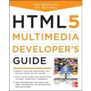 HTML5 Multimedia Developer's Guide by Bluttman, Ken; Cottrell, Lee, 9780071752824