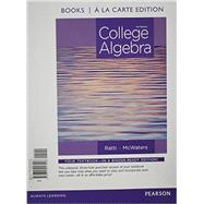 College Algebra, Books a la Carte Edition Plus NEW MyMathLab with Pearson eText -- Access Card Package by Ratti, J. S.; McWaters, Marcus S., 9780321912824