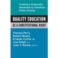 Quality Education as a Constitutional Right by PERRY, THERESAMOSES, ROBERT P., 9780807032824