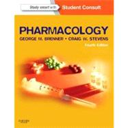 Pharmacology (Book with Access Code) by Brenner, George M., Ph.D.; Stevens, Craig W., Ph.D., 9781455702824