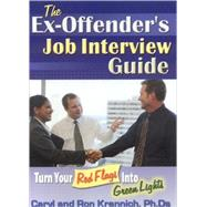 The Ex-Offenders Job Interview Guide by Krannich, Caryl, 9781570232824