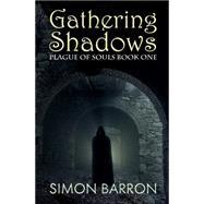 Gathering Shadows by Barron, Simon, 9781849822824