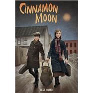 Cinnamon Moon by Hilmo, Tess, 9780374302825