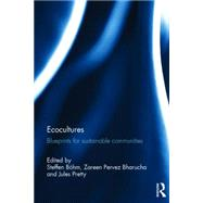 Ecocultures: Blueprints for Sustainable Communities by B÷hm; Steffen, 9780415812825