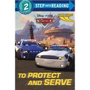 To Protect and Serve (Disney/Pixar Cars) by BERRIOS, FRANKRH DISNEY, 9780736432825
