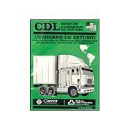 Cdl: Cuaderno De Estudio : Para LA Prueba De Vehiculos Combinados Por by , 9780892622825