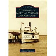 Steamboats to Martha's Vineyard and Nantucket by Ewen, William H., Jr.; Dunlop, Tom, 9781467122825