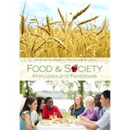 Food and Society : Principles and Paradoxes by Guptill, Amy E.; Copelton, Denise A.; Lucal, Betsy, 9780745642826