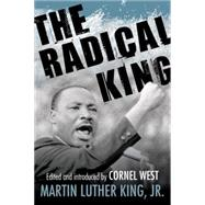 The Radical King by KING, MARTIN LUTHER DR JRWEST, CORNEL, 9780807012826