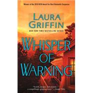 Whisper of Warning by Griffin, Laura, 9781501142826