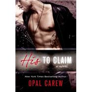 His to Claim A Novel by Carew, Opal, 9781250052827