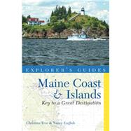 Explorer's Guide Maine Coast & Islands: Key to a Great Destination by English, Nancy; Tree, Christina, 9781581572827