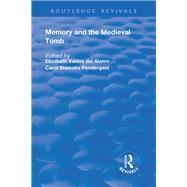 Memory and Medieval Tomb by Valdez Del Alamo,Elizabeth, 9781138722828