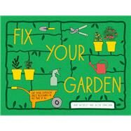 Fix Your Garden: Get Your Outdoor Space Blooming in No Time at All by Moseley, Jane; Strachan, Jackie, 9781910232828