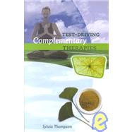 Test Driving Complementary Therapies by Thompson, Sylvia; Houston, Muiris, 9780717132829