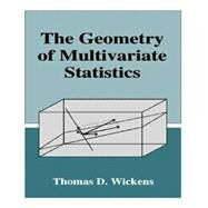 The Geometry of Multivariate Statistics by Wickens,Thomas D., 9781138882829