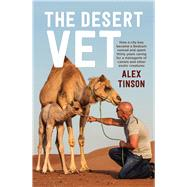 The Desert Vet by Tinson, Alex; Hardaker, David, 9781760292829