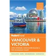 Fodor's Vancouver & Victoria by FODOR'S TRAVEL GUIDES, 9780804142830