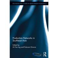 Production Networks in Southeast Asia by Ing; Lili Yan, 9781138222830