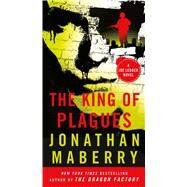 The King of Plagues A Joe Ledger Novel by Maberry, Jonathan, 9781250092830
