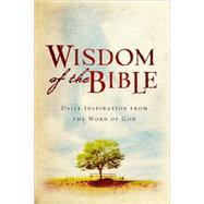 Wisdom of the Bible : Daily Inspiration from the Word of God by HATHERLEIGH, 9781578262830