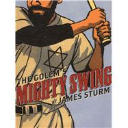 The Golem's Mighty Swing by Sturm, James, 9781770462830