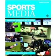 Sports Media: Reporting, Producing, and Planning by Schultz; Bradley, 9781138902831