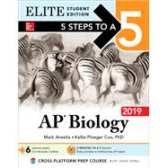 5 Steps to a 5: AP Biology 2019 Elite Student Edition by Anestis, Mark, 9781260122831