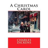 A Christmas Carol In Prose Being by Dickens, Charles, 9781503212831