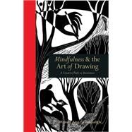 Mindfulness & the Art of Drawing: A Creative Path to Awareness by Wendy Ann Greenhalgh, 9781782402831