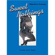 Sweet Nothings: Notes and Texts by Dumas, Marlene (ART); Van Den Berg, Mariska, 9781938922831