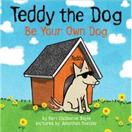 Be Your Own Dog by Boyle, Keri Claiborne; Sneider, Jonathan, 9780062382832