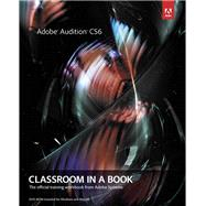 Adobe Audition Cs6 Classroom in a Book by Adobe Creative Team, 9780321832832