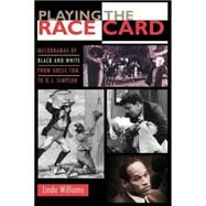 Playing the Race Card by Williams, Linda, 9780691102832