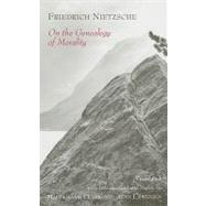 On the Genealogy of Morality by Nietzsche, Friedrich Wilhelm; Clark, Maudemarie; Swensen, Alan J., 9780872202832