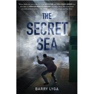 The Secret Sea by Lyga, Barry, 9781250072832