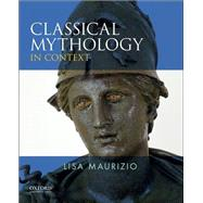 Classical Mythology in Context by Maurizio, Lisa, 9780199782833