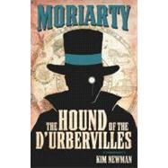 Professor Moriarty: The Hound of the D'Urbervilles by Newman, Kim, 9780857682833