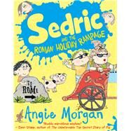 Sedric and the Roman Holiday Rampage by Morgan, Angie, 9781405282833