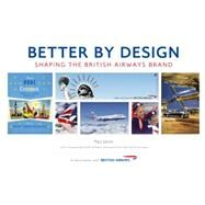 Better by Design by Jarvis, Paul; British Airways Brand (CON), 9781445642833