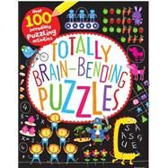 Totally Brain-Bending Puzzles: Over 100 Incredibly Puzzling Activities by Parragon, 9781472372833