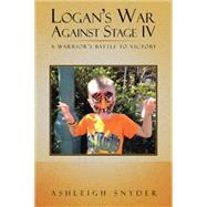 Logan's War Against Stage IV by Snyder, Ashleigh, 9781504972833